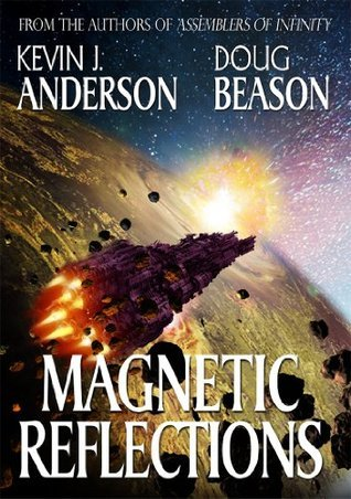 Magnetic Reflections  by  Kevin J. Anderson