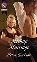 Mishap Marriage (Mills & Boon Historical)