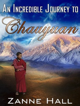An Incredible Journey to Chauyuan  by  Zanne Hall