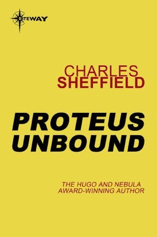 Proteus Unbound  by  Charles Sheffield