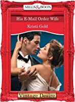 His E-Mail Order Wife (Mills & Boon Desire) (Dynasties: The Connellys - Book 8)