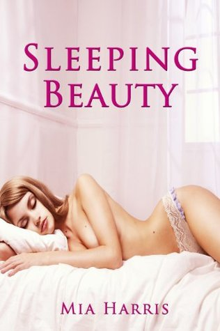 Sleeping Beauty  by  Mia Harris