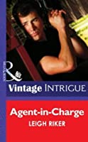 Agent-in-Charge (Mills & Boon Intrigue)