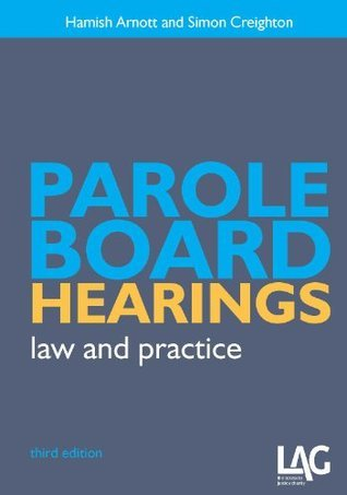 Parole Board Hearings: law and practice Hamish Arnott