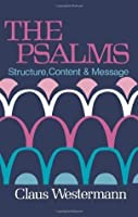 The Psalms: Structure, Content, and Message