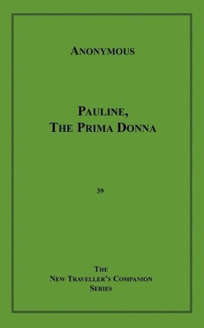 Pauline, the Prima Donna  by  Anonymous