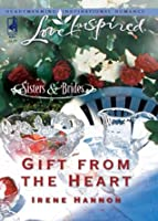 Gift from the Heart (Mills & Boon Love Inspired) (Sisters & Brides - Book 2)