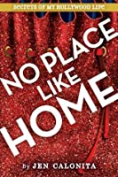 No Place Like Home (Secrets of My Hollywood Life)