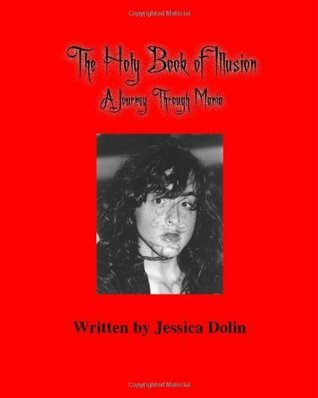 The Holy Book of Illusion: A Journey Through Mania  by  Jessica Dolin