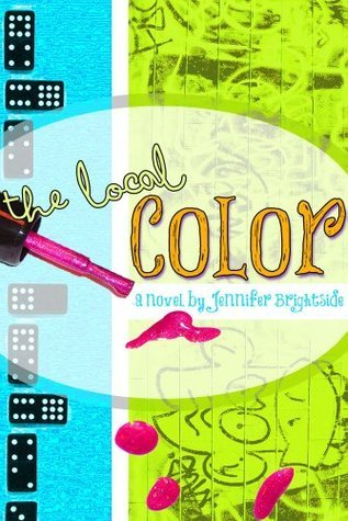 The Local Color  by  Jennifer Brightside