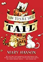 How to Save Your Tail*: *if you are a rat nabbed by cats who really like stories about magic spoons, wol ves with snout-warts, big, hairy chimney trolls . . . and cookies, too.