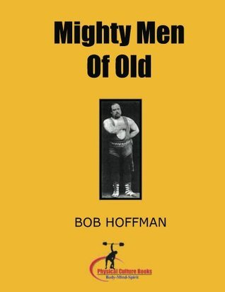 Mighty Men Of Old  by  Bob Hoffman