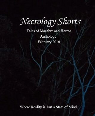 Necrology Shorts Anthology - February 2010  by  Various