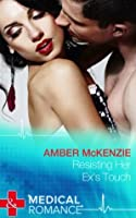 Resisting Her Ex's Touch (Mills & Boon Medical)