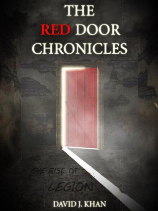 The Red Door Chronicles and the Rise of Legion  by  David J. Khan
