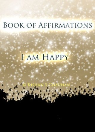 Book of Affirmations  by  Kishan S. Chauhan