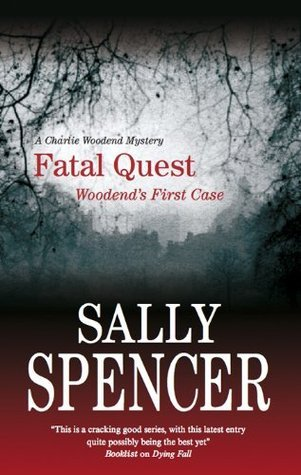 Fatal Quest (Chief Inspector Woodend, #20)  by  Sally Spencer