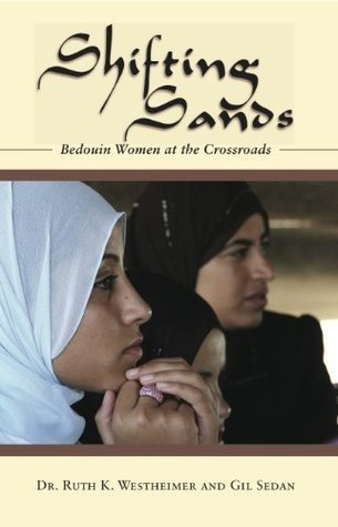 Shifting Sands: Bedouin Women at the Crossroads  by  Ruth Westheimer