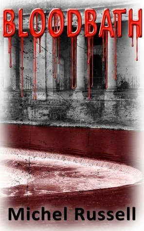 Blood Bath  by  Michel Russell