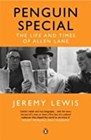 Penguin Special: The Life and Times of Allen Lane
