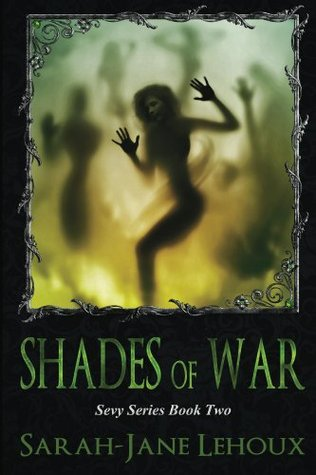 Shades of War (The Sevy Series)  by  Sarah-Jane Lehoux