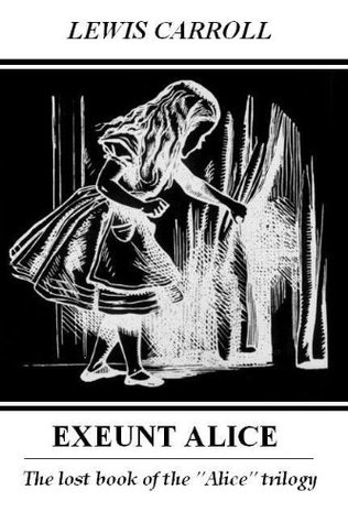 Exeunt Alice  by  Lewis   Carroll