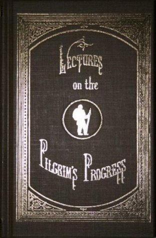 LECTURES ON THE PILGRIMS PROGRESS, annotated and illustrated. George B. Cheever