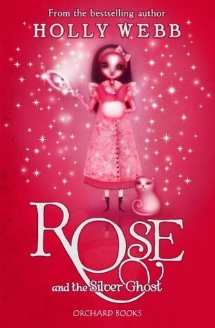 Rose and the Silver Ghost (Rose 4)  by  Holly Webb