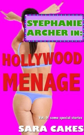 Hollywood Menage  (Erotica Short Story Collection) Sara Cakes
