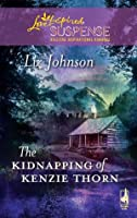 The Kidnapping of Kenzie Thorn (Mills & Boon Love Inspired Suspense)