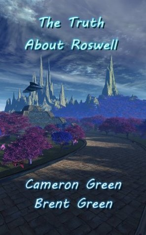 The Truth About Roswell Cameron Green