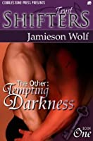 Tempting Darkness [The Other: Book One]