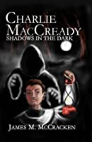 Charlie MacCready Shadows In The Dark
