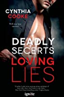 Deadly Secrets, Loving Lies (Entangled Ignite)