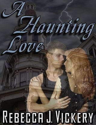 A Haunting Love  by  Rebecca J. Vickery