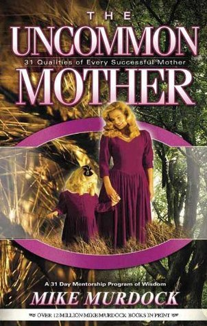 The Uncommon Mother Mike Murdock