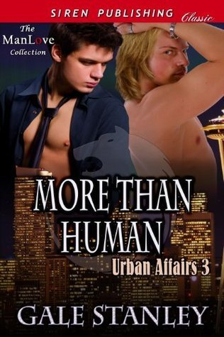 More Than Human (Urban Affairs 3)  by  Gale Stanley