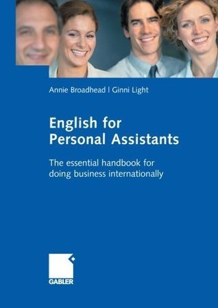 English for Personal Assistants: The essential handbook for doing business internationally  by  Annie Broadhead