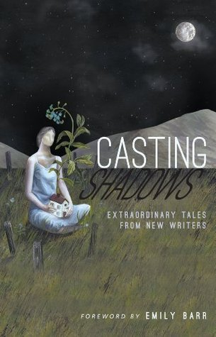 Casting Shadows: Extraordinary Tales From New Writers  by  Word Machine Press
