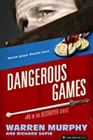 Dangerous Games (The Destroyer #40)