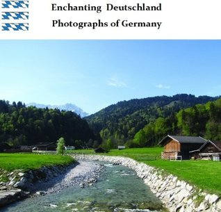 Enchanting Deutschland- Photographs of Germany  by  James Grissom