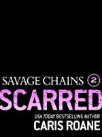 Savage Chains: Scarred (#2)