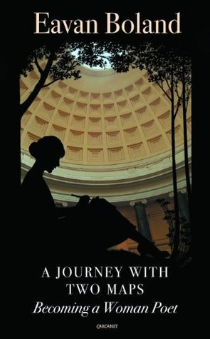 A Journey With Two Maps: Becoming a Woman Poet  by  Eavan Boland