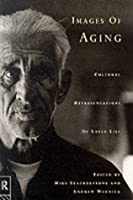 Images of Aging: Cultural Representations of Later Life