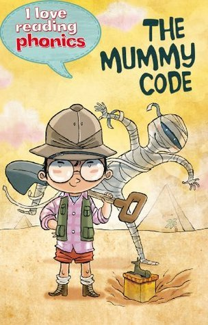 The Mummy Code (I Love Reading Phonics Level 4)  by  Melanie Hamm