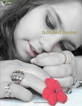 Isolated Desire  by  Nichols Jordan