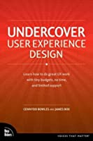 Undercover User Experience Design (Voices That Matter)