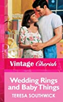 Wedding Rings and Baby Things (Mills & Boon Vintage Cherish)