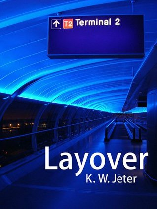 Layover  by  K.W. Jeter