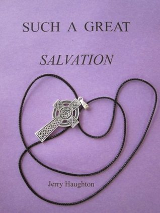 Such A Great Salvation Jerry Haughton